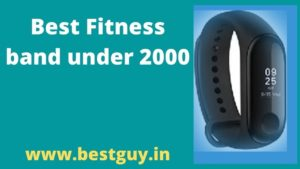 Best Fitness Bands Under 2000 in India in 2021