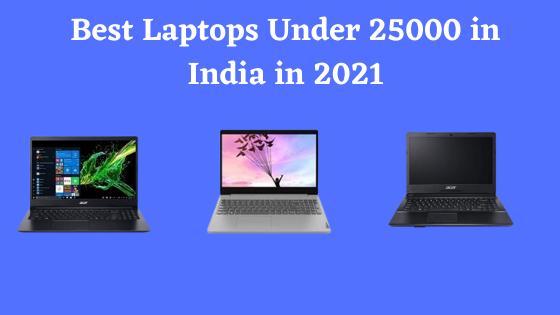 Best Laptops Under 25000 in India in 2021