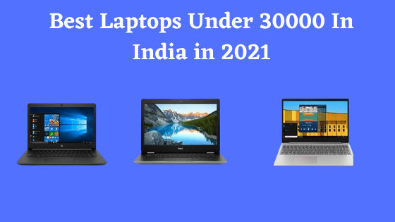 Best Laptops Under 30000 In India in 2021